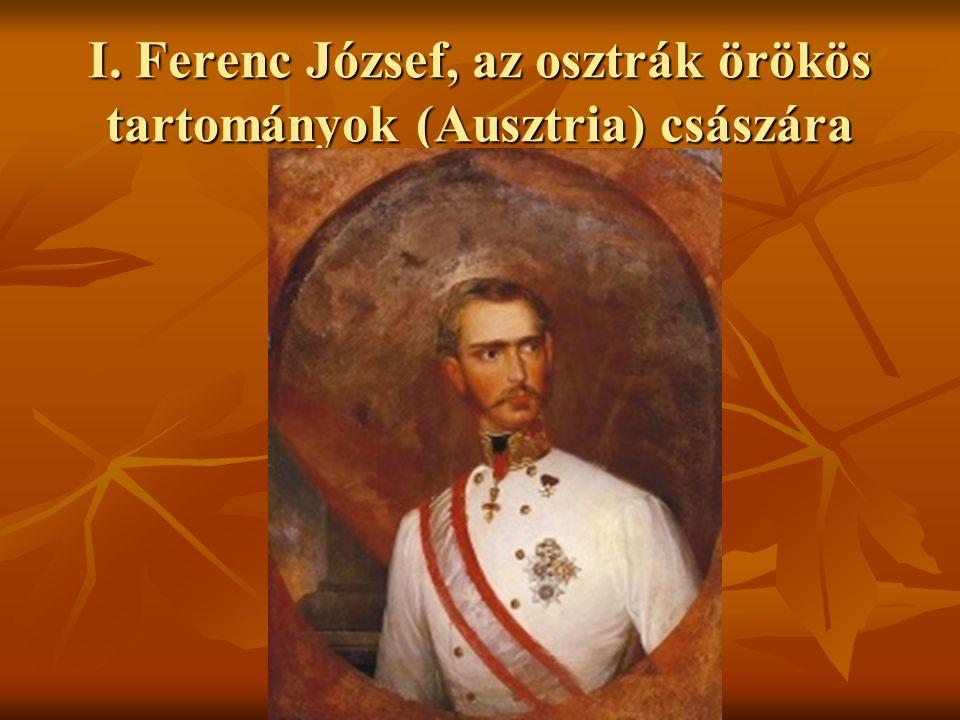 I. Ferenc József, az osztrák örökös tartományok (Ausztria) császára