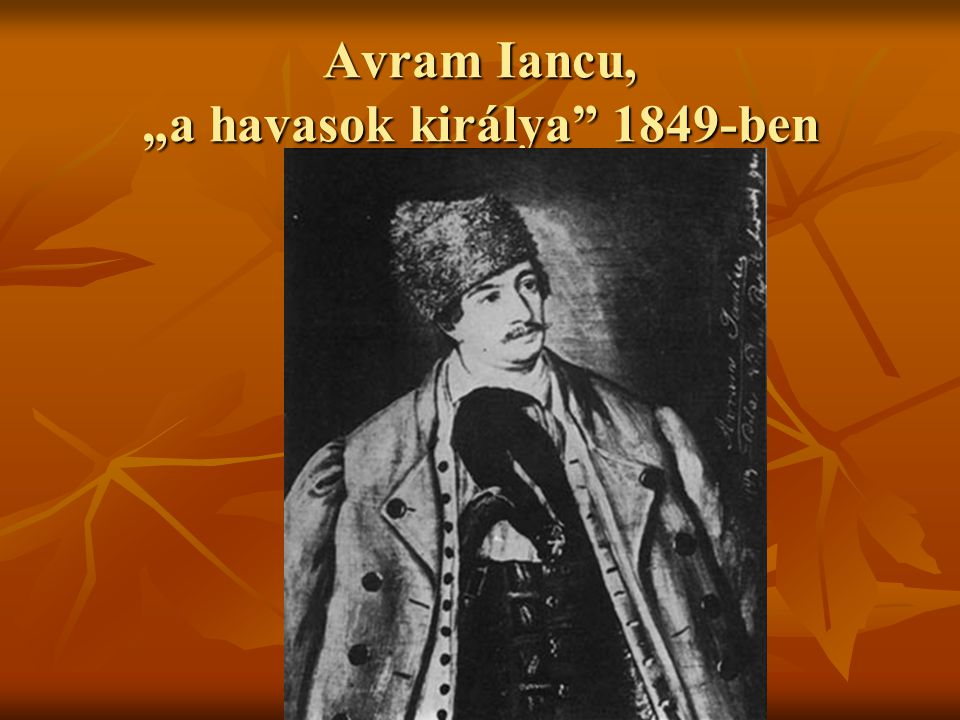 "Avram Iancu, ""a havasok királya 1849-ben"