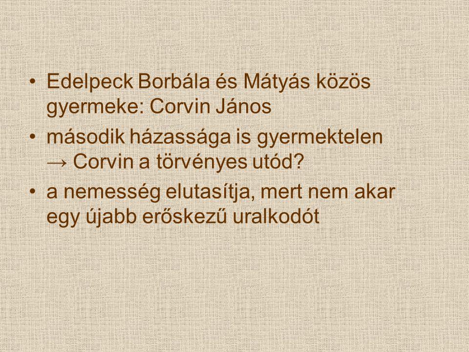 Edelpeck Borbála és Mátyás közös gyermeke: Corvin János