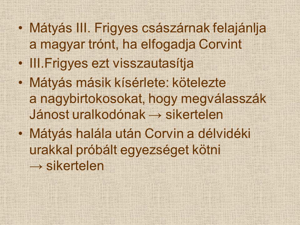 Mátyás III. Frigyes császárnak felajánlja a magyar trónt, ha elfogadja Corvint