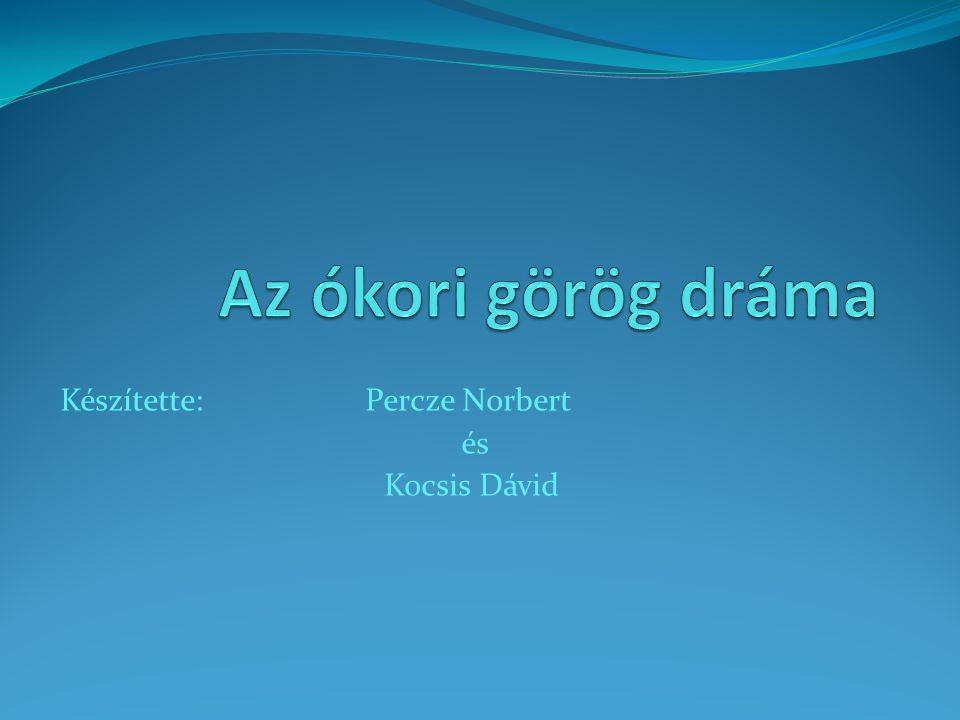 Készítette: Percze Norbert és Kocsis Dávid