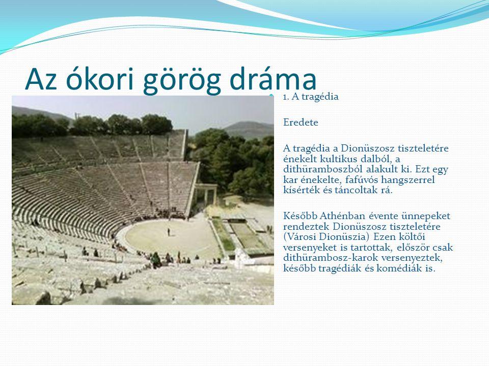 Az ókori görög dráma 1. A tragédia Eredete