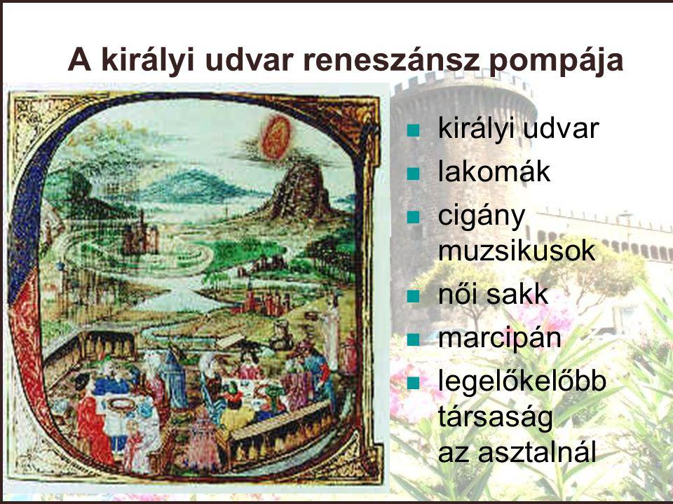 A királyi udvar reneszánsz pompája