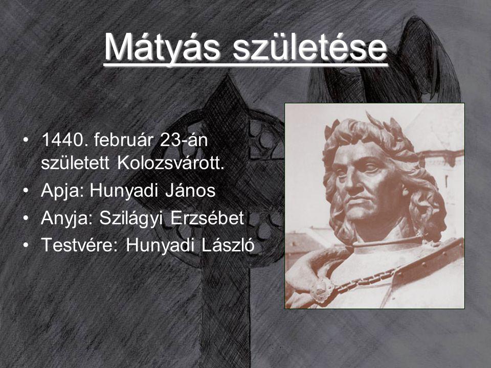 Mátyás születése 1440. február 23-án született Kolozsvárott.
