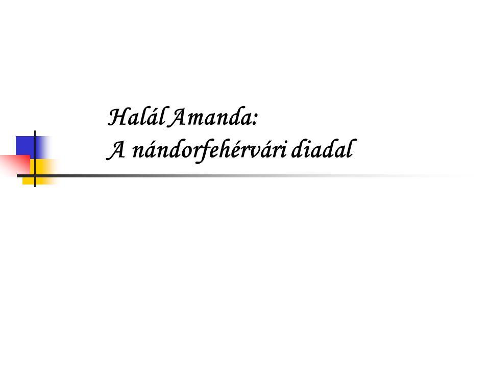 Halál Amanda: A nándorfehérvári diadal