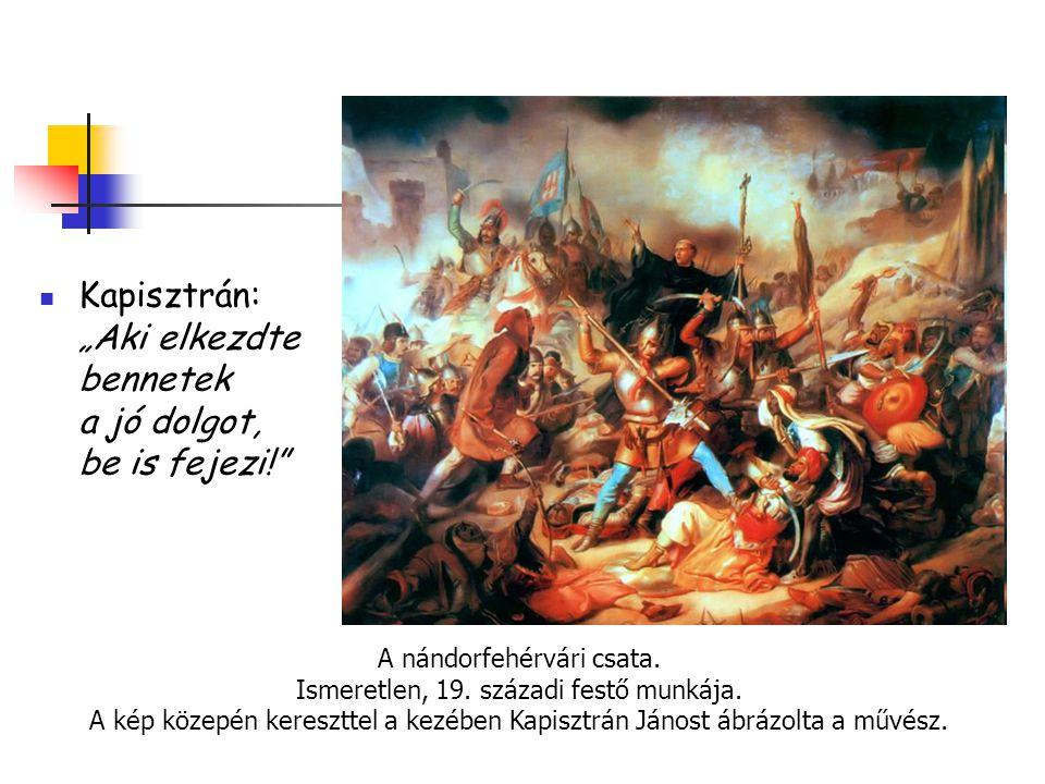 """Kapisztrán: """"Aki elkezdte bennetek a jó dolgot, be is fejezi!"""