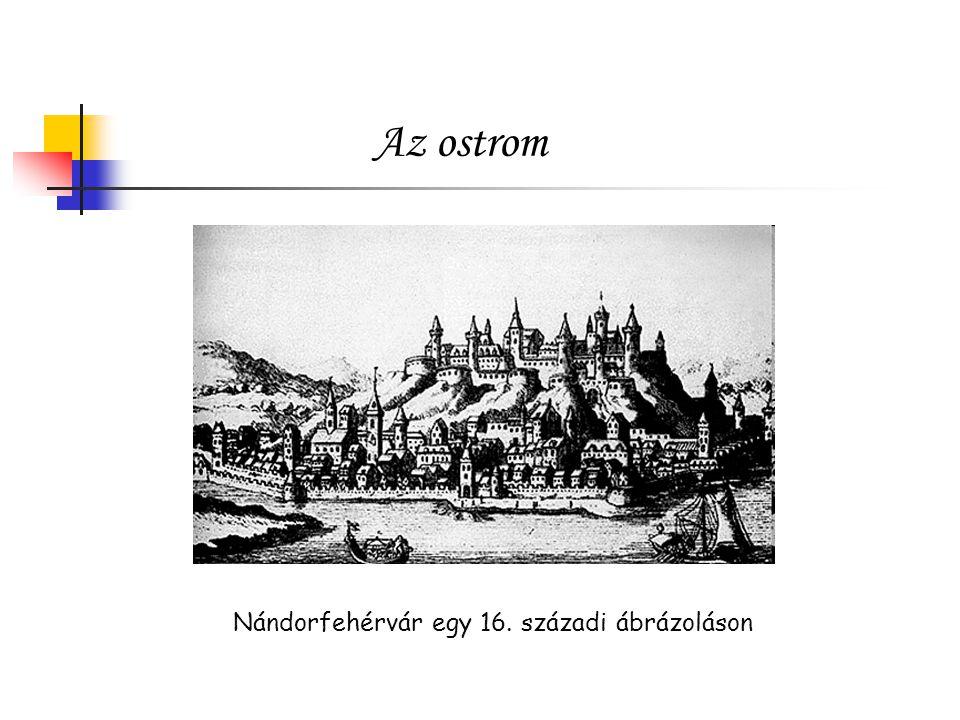 Az ostrom Nándorfehérvár egy 16. századi ábrázoláson