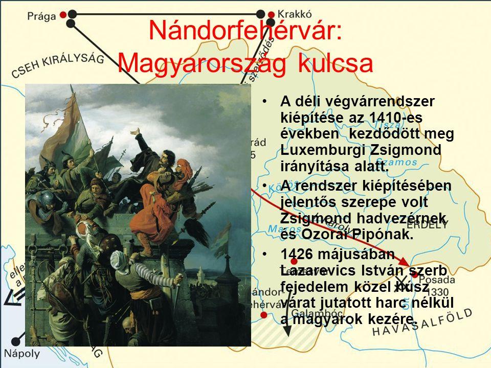 Nándorfehérvár: Magyarország kulcsa