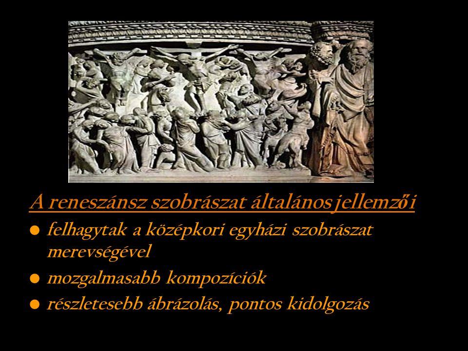 A reneszánsz szobrászat általános jellemzői