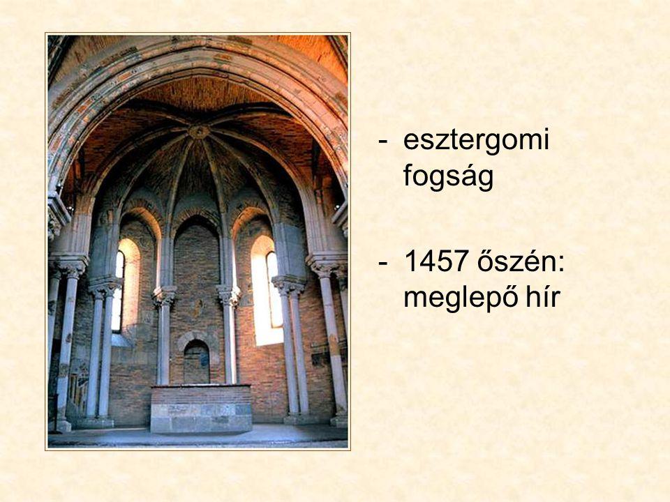 esztergomi fogság 1457 őszén: meglepő hír