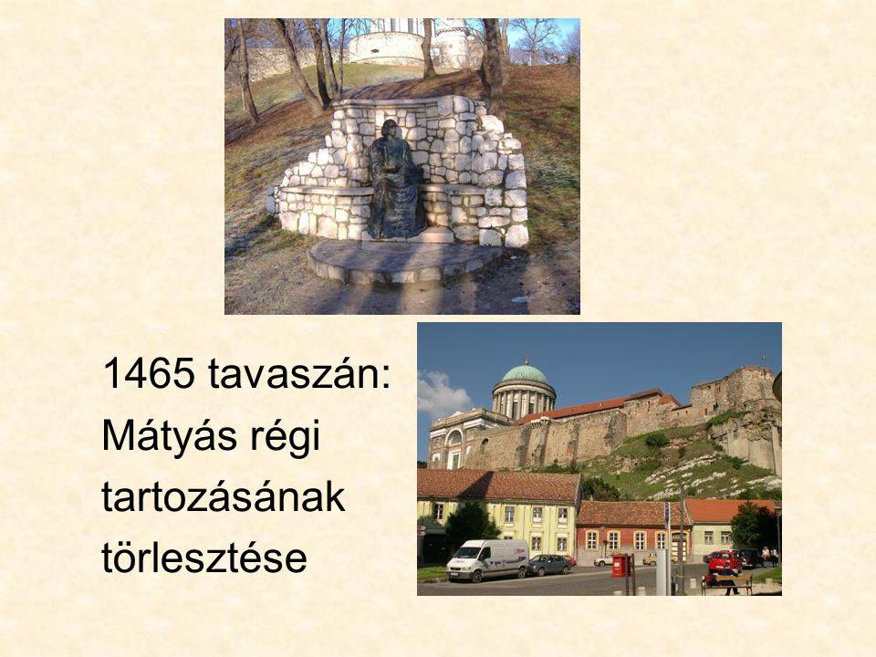 1465 tavaszán: Mátyás régi tartozásának törlesztése