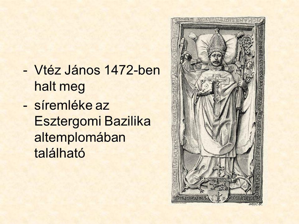Vtéz János 1472-ben halt meg