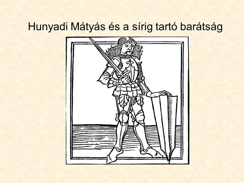 Hunyadi Mátyás és a sírig tartó barátság