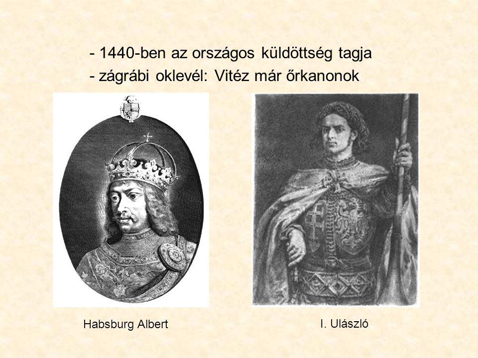 - 1440-ben az országos küldöttség tagja