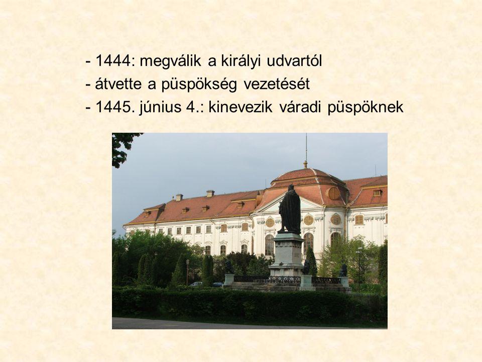 - 1444: megválik a királyi udvartól
