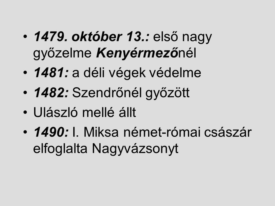 1479. október 13.: első nagy győzelme Kenyérmezőnél