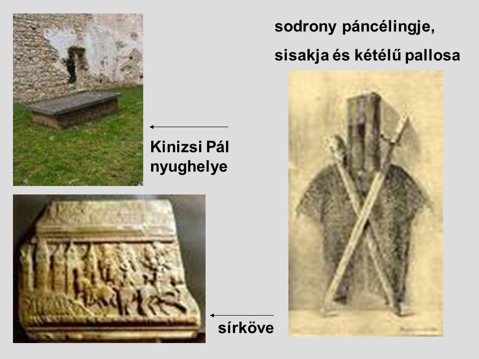 sodrony páncélingje, sisakja és kétélű pallosa Kinizsi Pál nyughelye sírköve