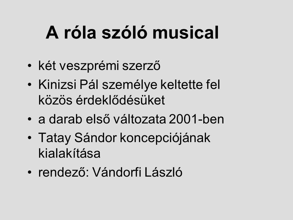 A róla szóló musical két veszprémi szerző
