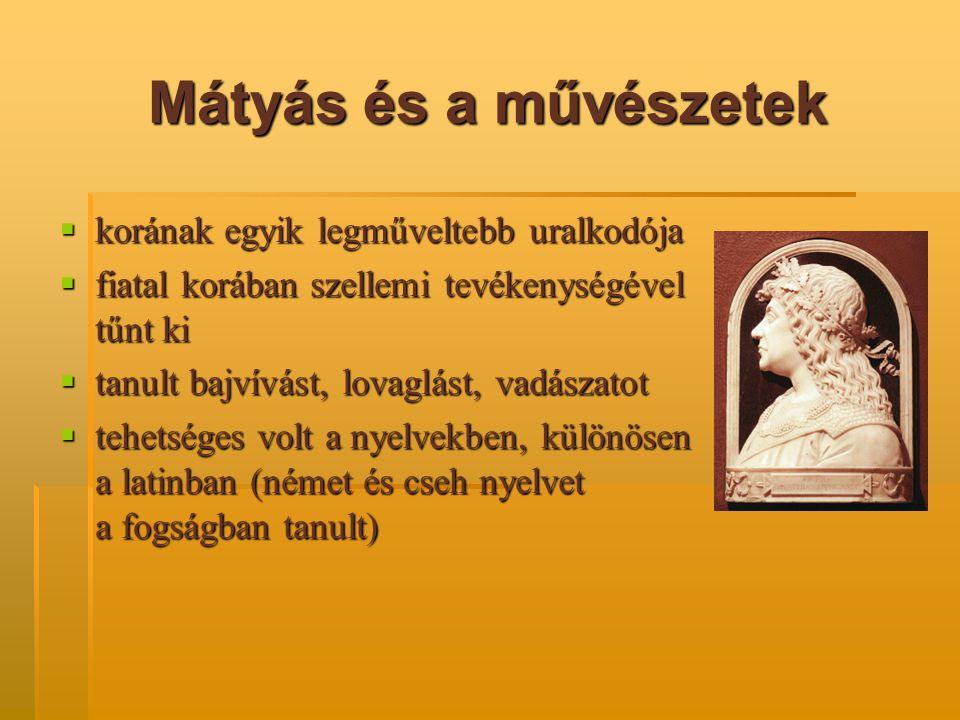Mátyás és a művészetek korának egyik legműveltebb uralkodója