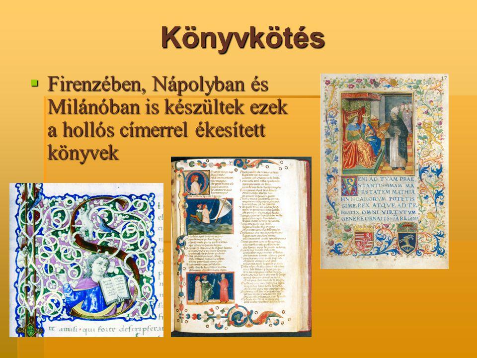 Könyvkötés Firenzében, Nápolyban és Milánóban is készültek ezek a hollós címerrel ékesített könyvek.