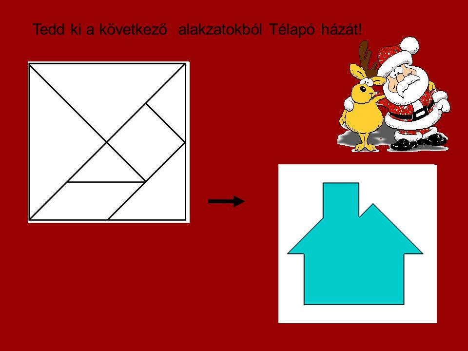 Tedd ki a következő alakzatokból Télapó házát!