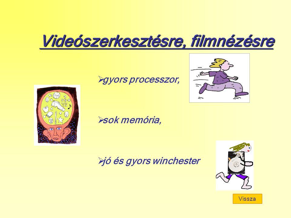 Videószerkesztésre, filmnézésre