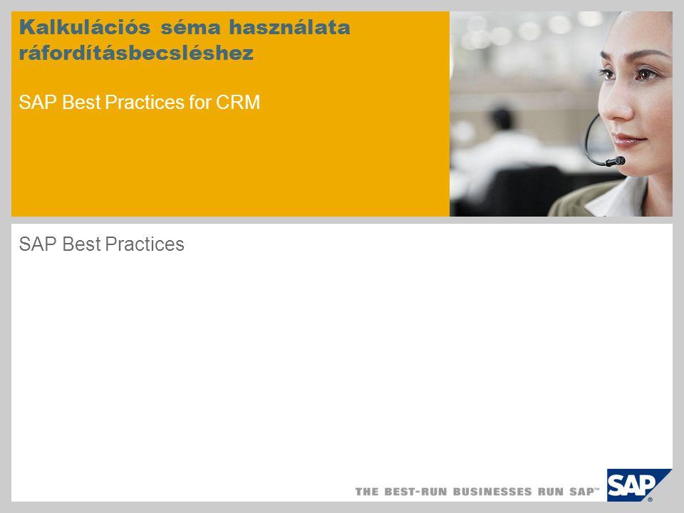 Kalkulációs séma használata ráfordításbecsléshez SAP Best Practices for CRM