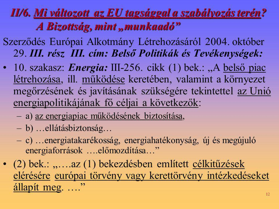 II/6. Mi változott az EU tagsággal a szabályozás terén