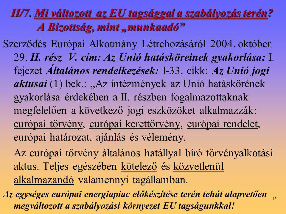 II/7. Mi változott az EU tagsággal a szabályozás terén