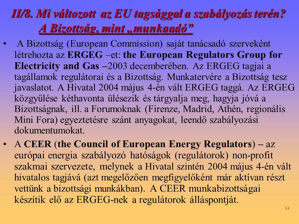 II/8. Mi változott az EU tagsággal a szabályozás terén