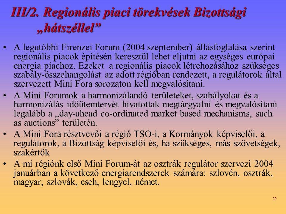 """III/2. Regionális piaci törekvések Bizottsági """"hátszéllel"""