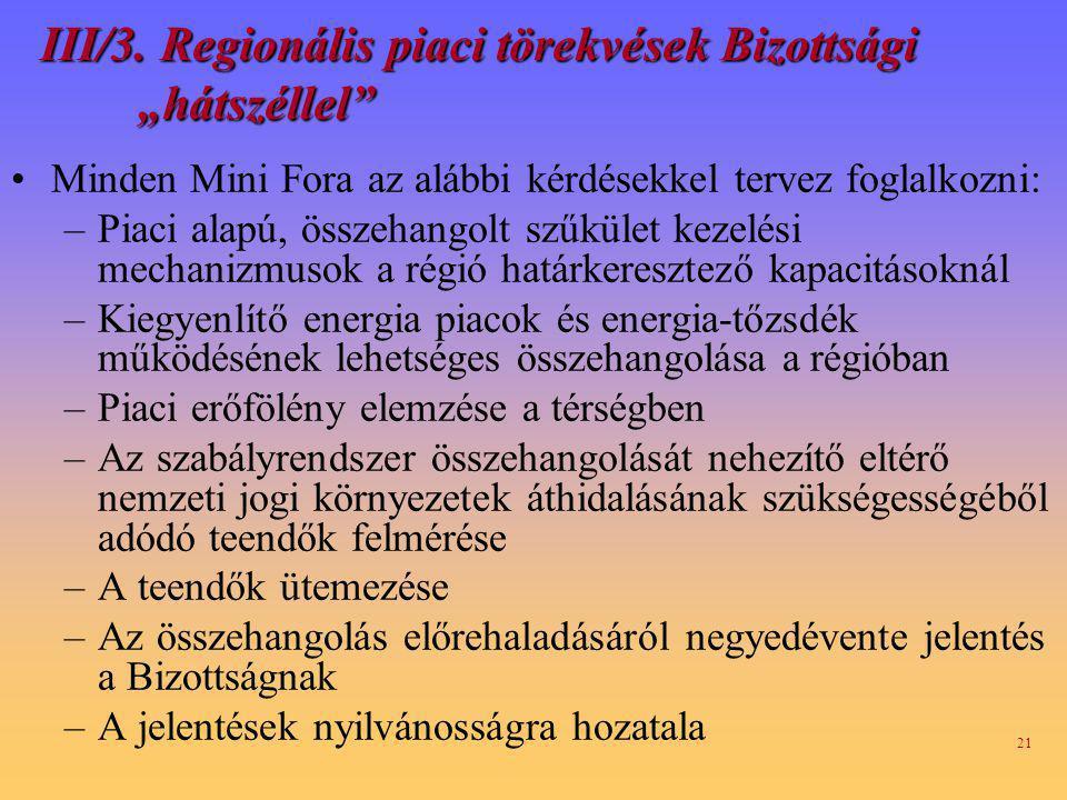 """III/3. Regionális piaci törekvések Bizottsági """"hátszéllel"""