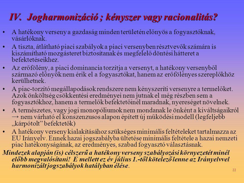 IV. Jogharmonizáció ; kényszer vagy racionalitás