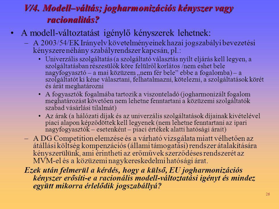 V/4. Modell–váltás; jogharmonizációs kényszer vagy racionalitás