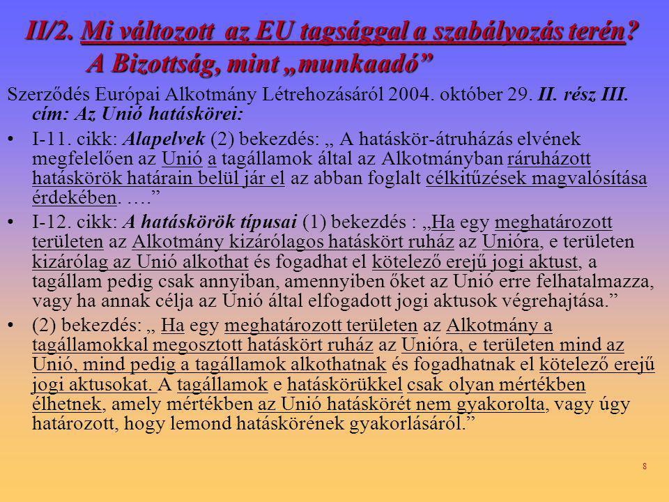 II/2. Mi változott az EU tagsággal a szabályozás terén