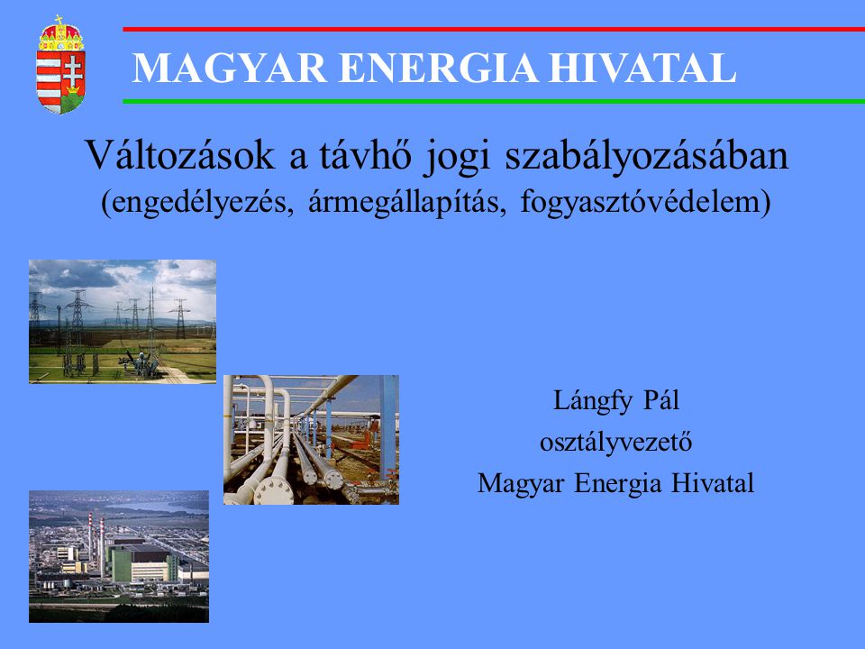 Lángfy Pál osztályvezető Magyar Energia Hivatal