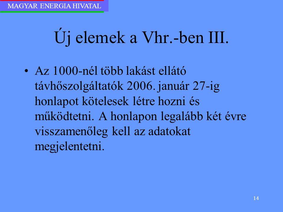 Új elemek a Vhr.-ben III.