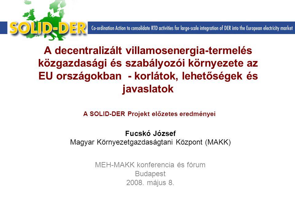 A decentralizált villamosenergia-termelés közgazdasági és szabályozói környezete az EU országokban - korlátok, lehetőségek és javaslatok A SOLID‑DER Projekt előzetes eredményei