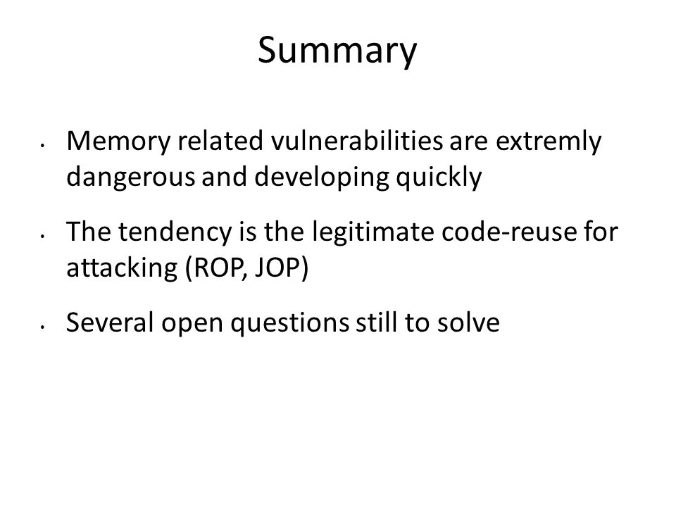 Summary Memory related vulnerabilities are extremly dangerous and developing quickly.