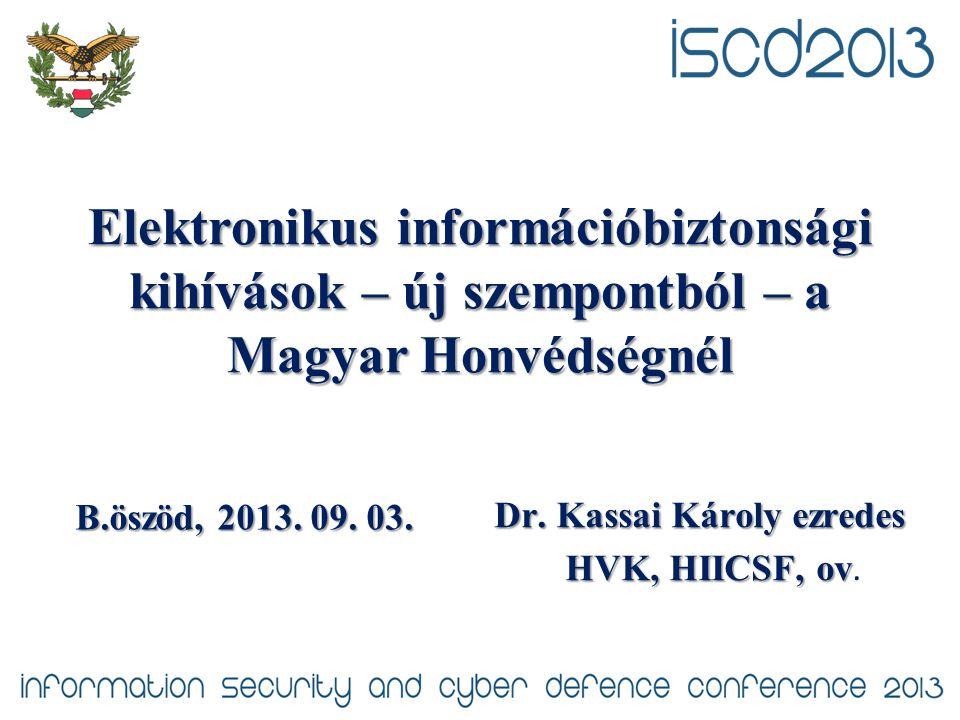 Elektronikus információbiztonsági kihívások – új szempontból – a Magyar Honvédségnél