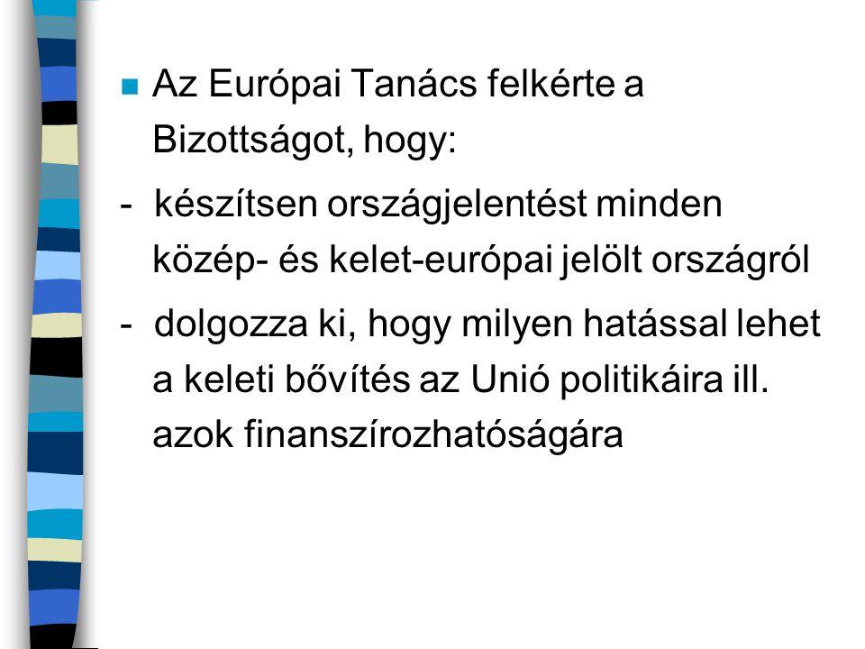 Az Európai Tanács felkérte a Bizottságot, hogy: