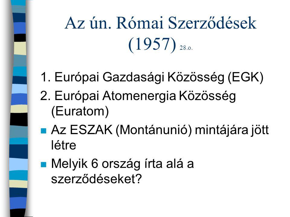 Az ún. Római Szerződések (1957) 28.o.