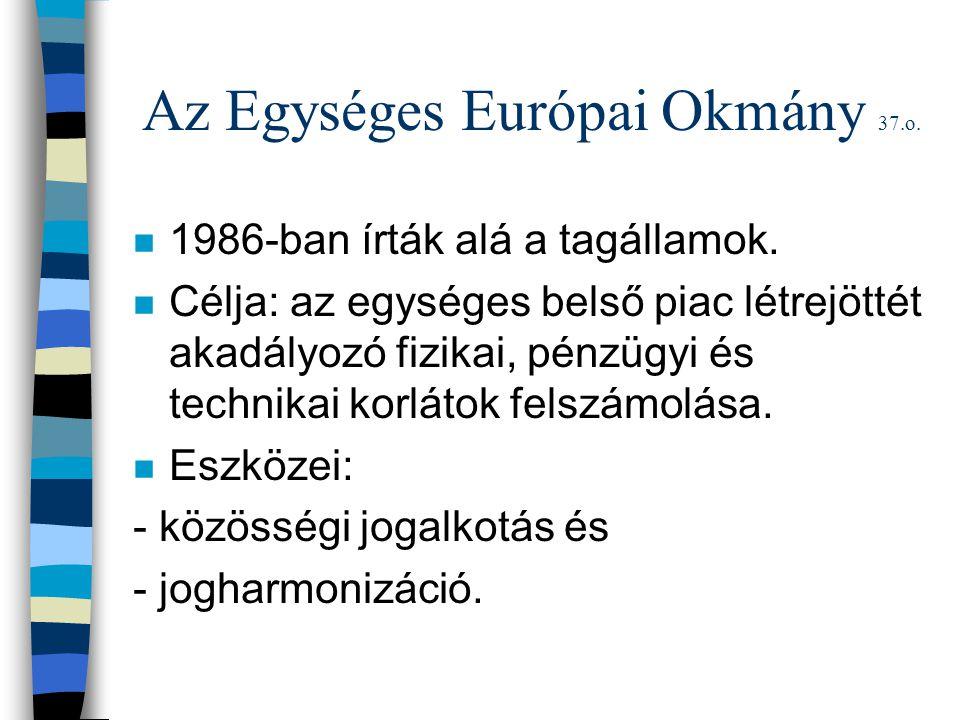 Az Egységes Európai Okmány 37.o.