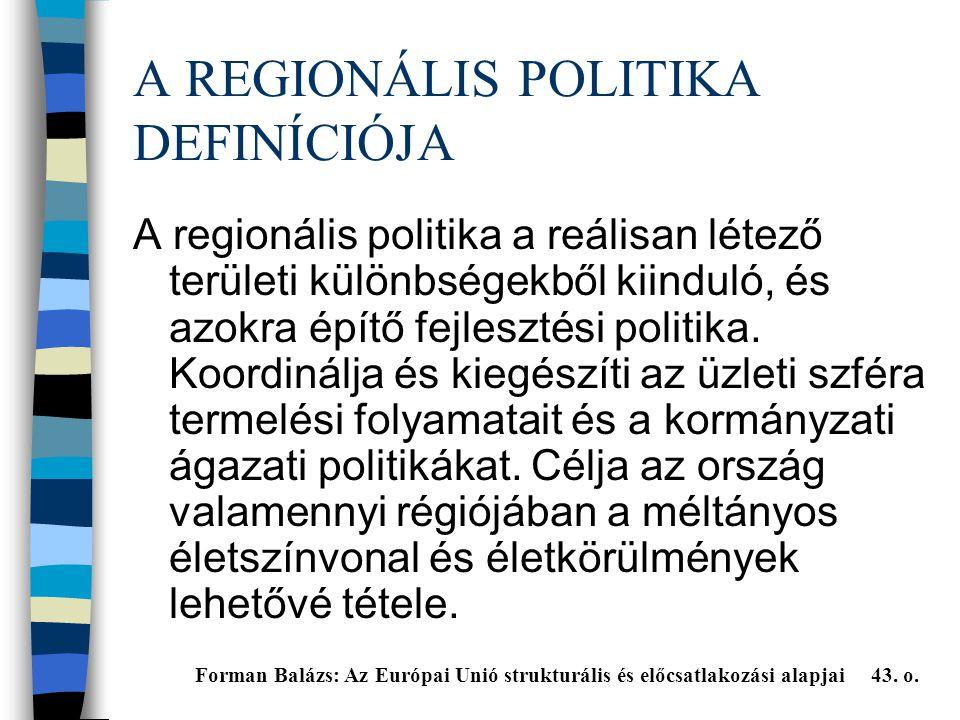 A REGIONÁLIS POLITIKA DEFINÍCIÓJA