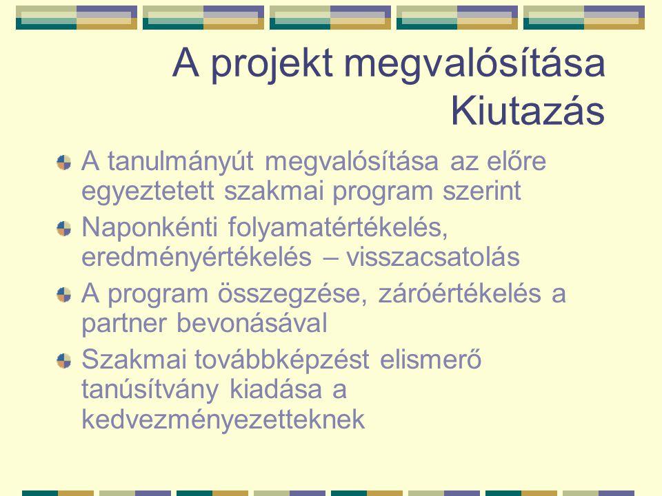 A projekt megvalósítása Kiutazás