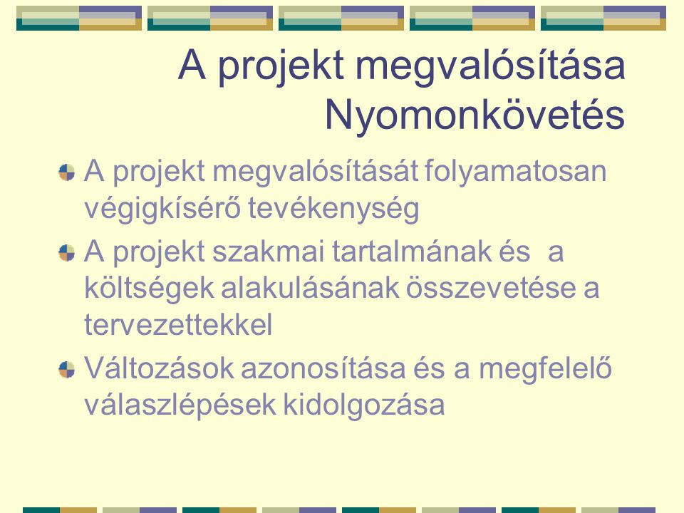 A projekt megvalósítása Nyomonkövetés
