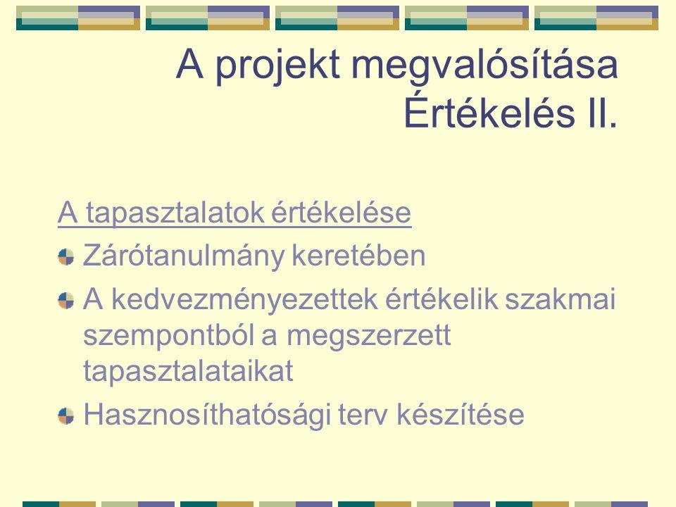 A projekt megvalósítása Értékelés II.
