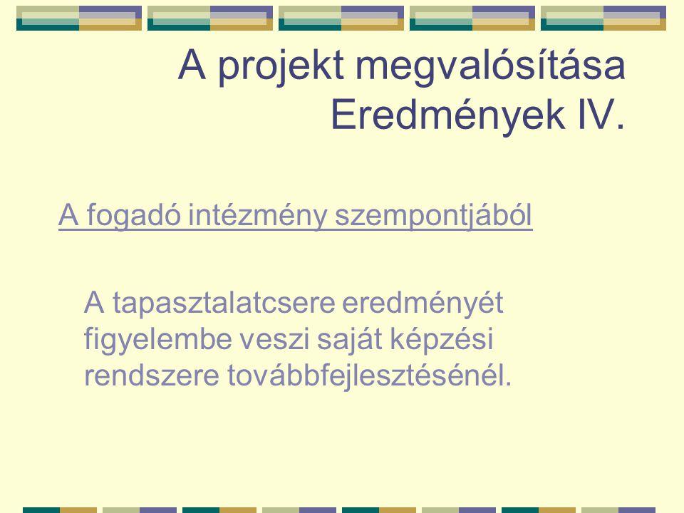 A projekt megvalósítása Eredmények IV.