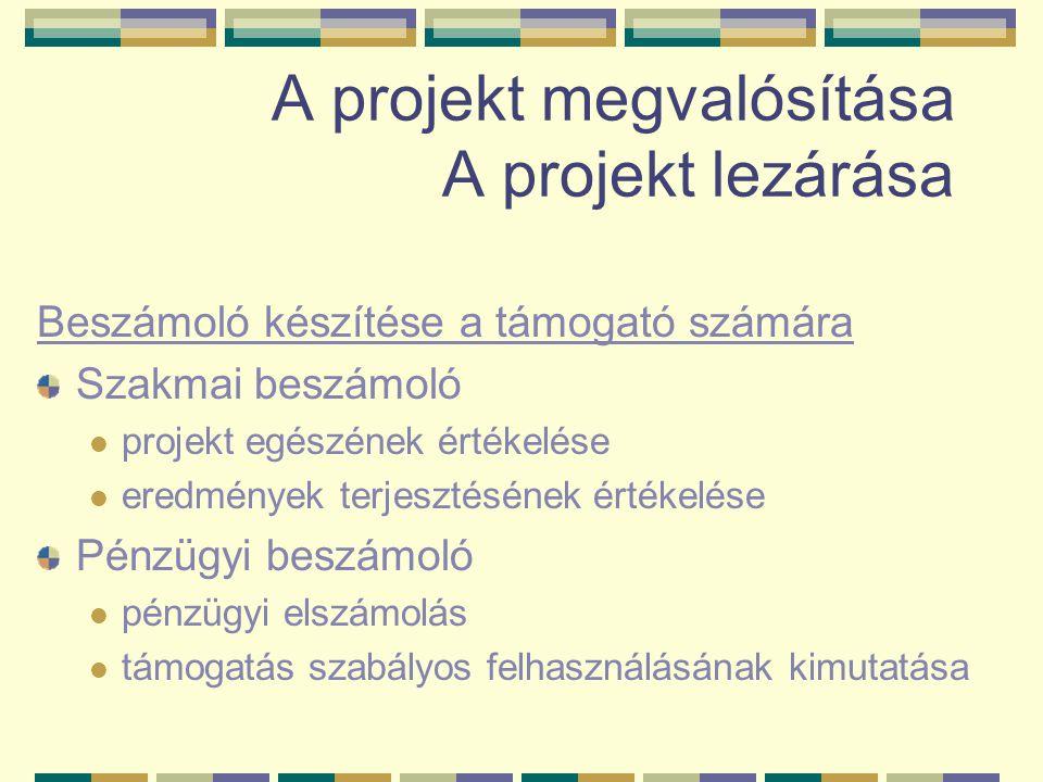 A projekt megvalósítása A projekt lezárása