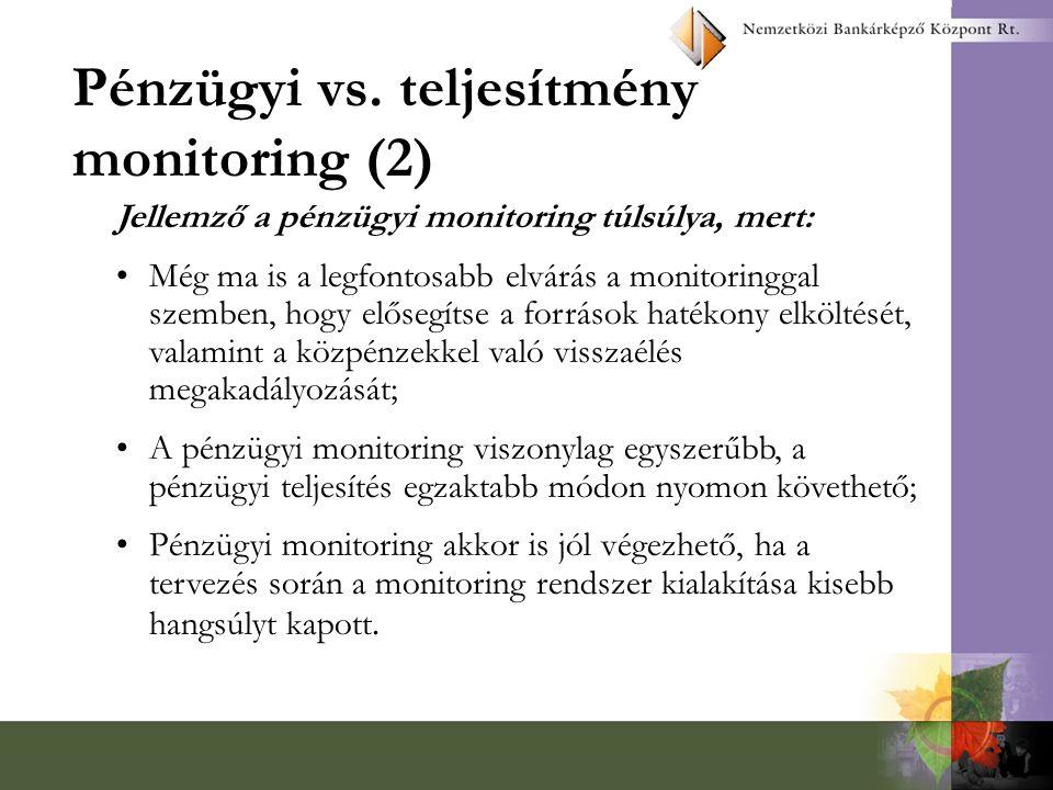 Pénzügyi vs. teljesítmény monitoring (2)